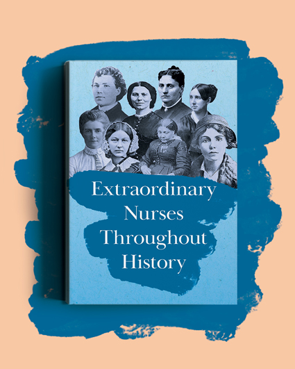 Extraordinary Nurses Throughout History - Florence Nightingale Anniversary non-fiction Book