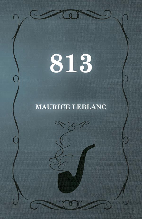 9781473325142 - 813 - Maurice Leblanc