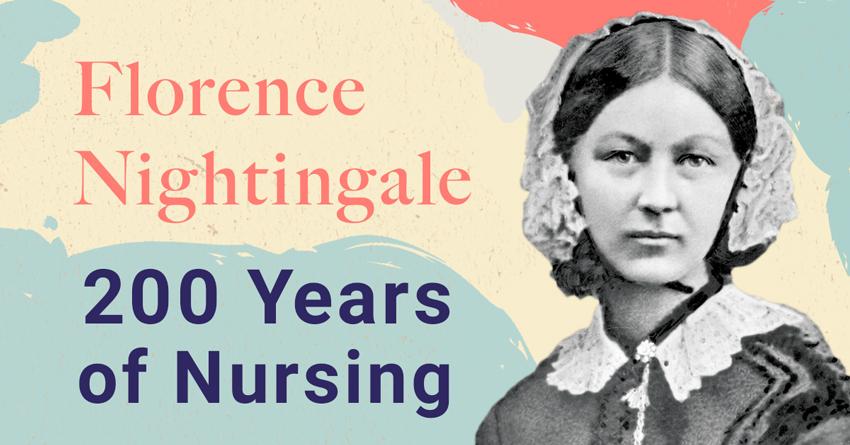 Florence Nightingale – 200 Years of Nursing