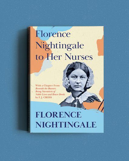Florence Nightingale to her Nurses Non-Fiction book