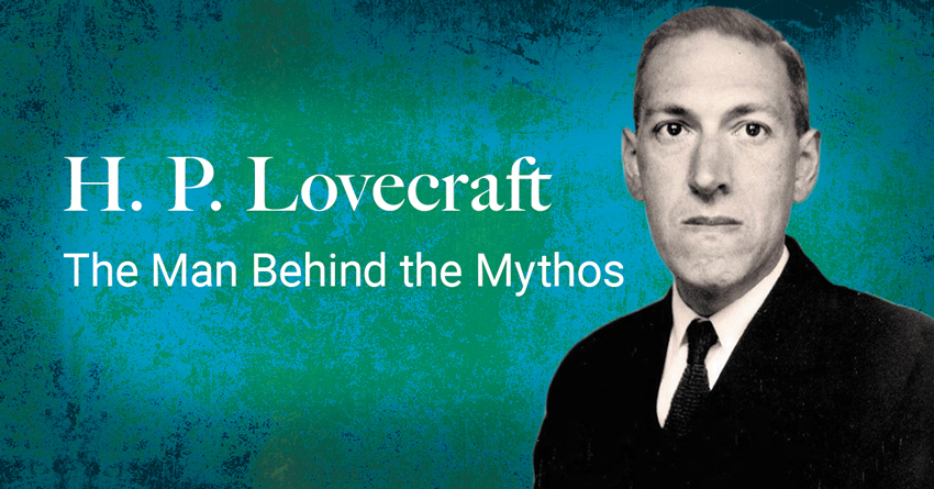 H. P. Lovecraft – The Man Behind The Mythos