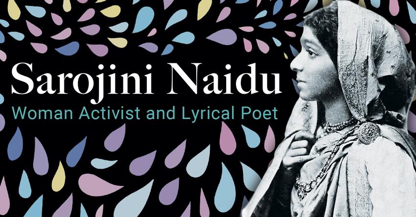 Sarojini Naidu – The Nightingale of India