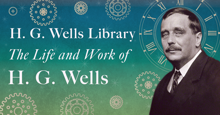 H. G. Wells Library – The Life and Work of H. G. Wells