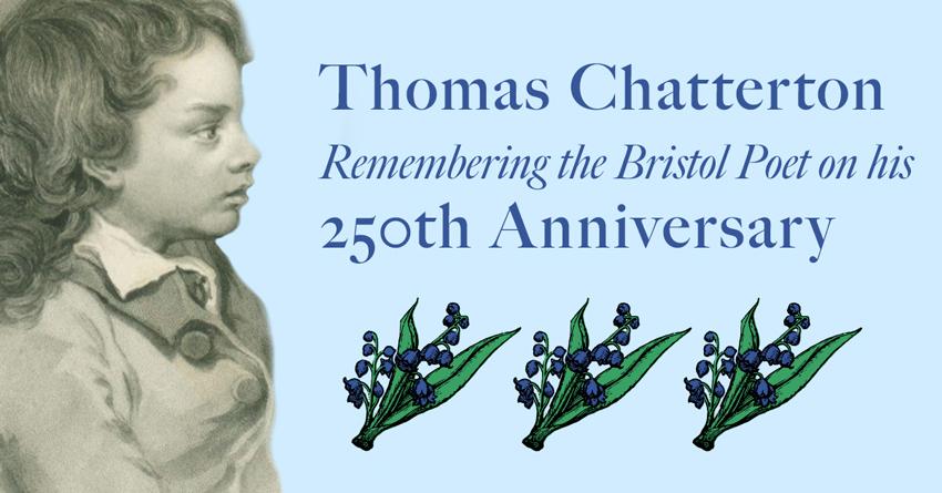 Thomas Chatterton – Remembering the Bristol Poet