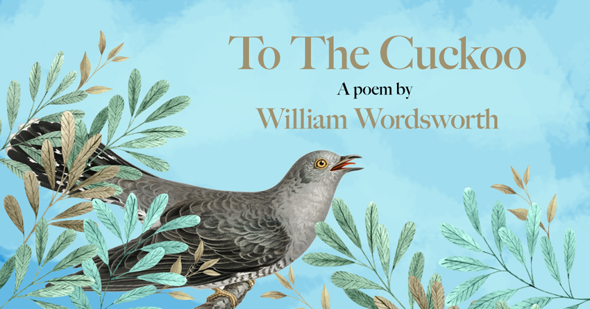 To The Cuckoo – A Poem by William Wordsworth