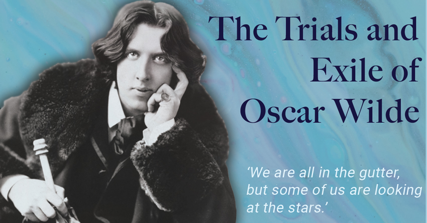 Trials-and-Exile-of-Oscar-Wilde_Blog-Asset_850x445
