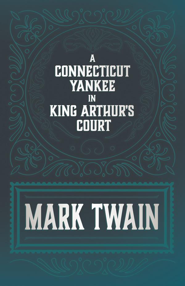 9781528718400 - A Connecticut Yankee in King Arthur's Court - Mark Twain