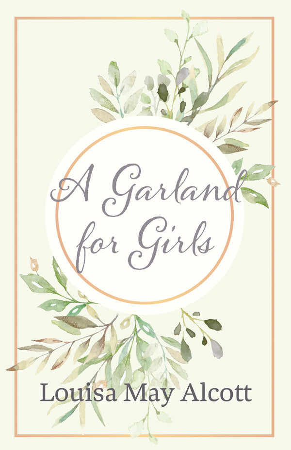 9781528714204 - A Garland for Girls - LouisaMay Alcott