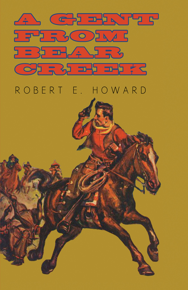 9781473322547 - A Gent From Bear Creek - Robert E. Howard