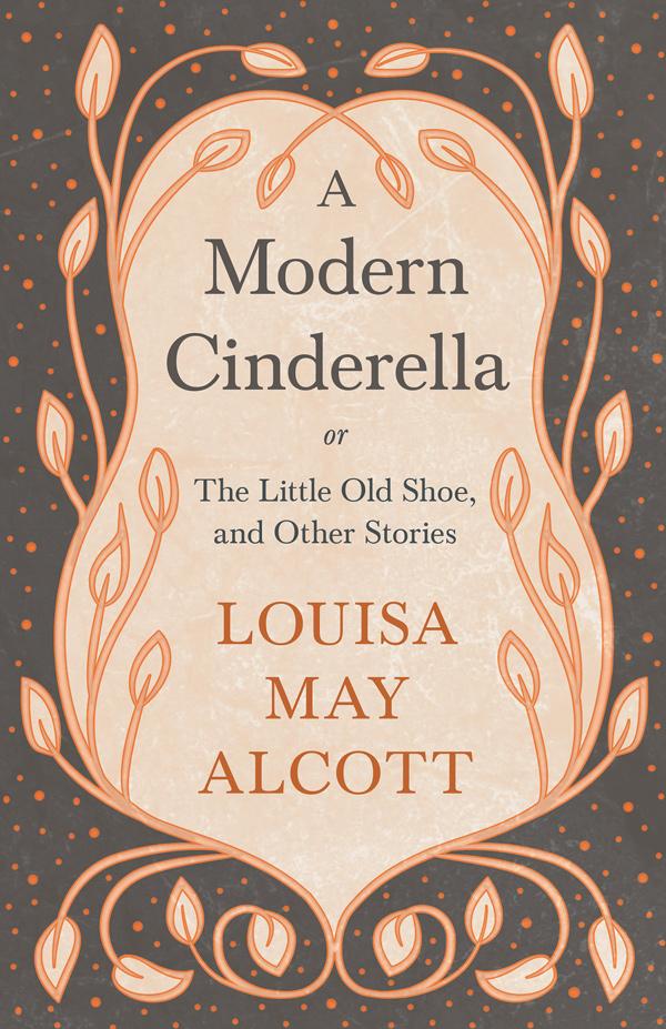 9781528714174 - A Modern Cinderella - LouisaMay Alcott