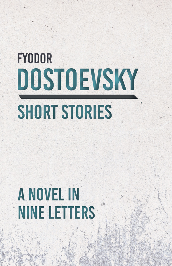 9781528708340 - A Novel in Nine Letters - Fyodor Dostoevsky