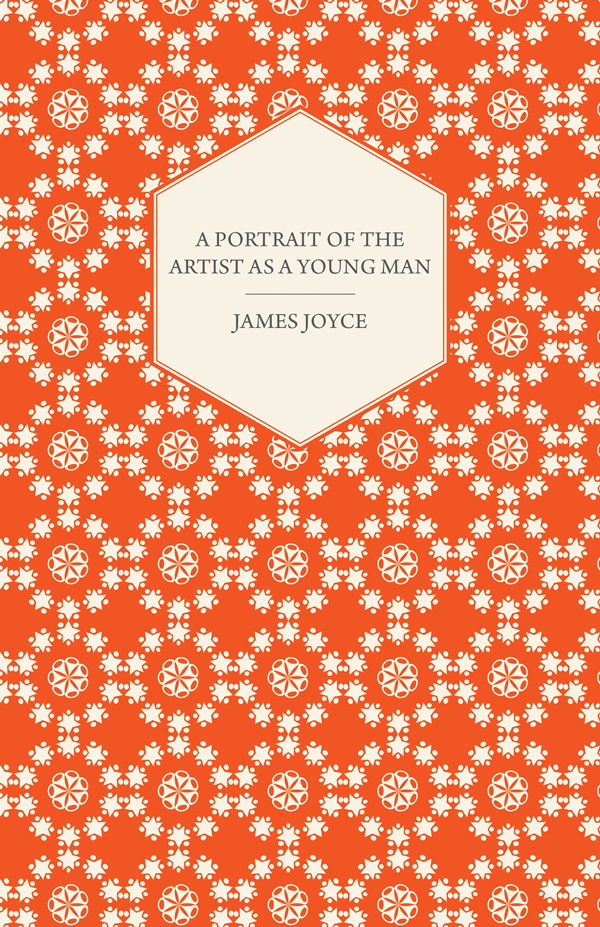 9781447470274 - A Portrait of the Artist as a Young Man - James Joyce