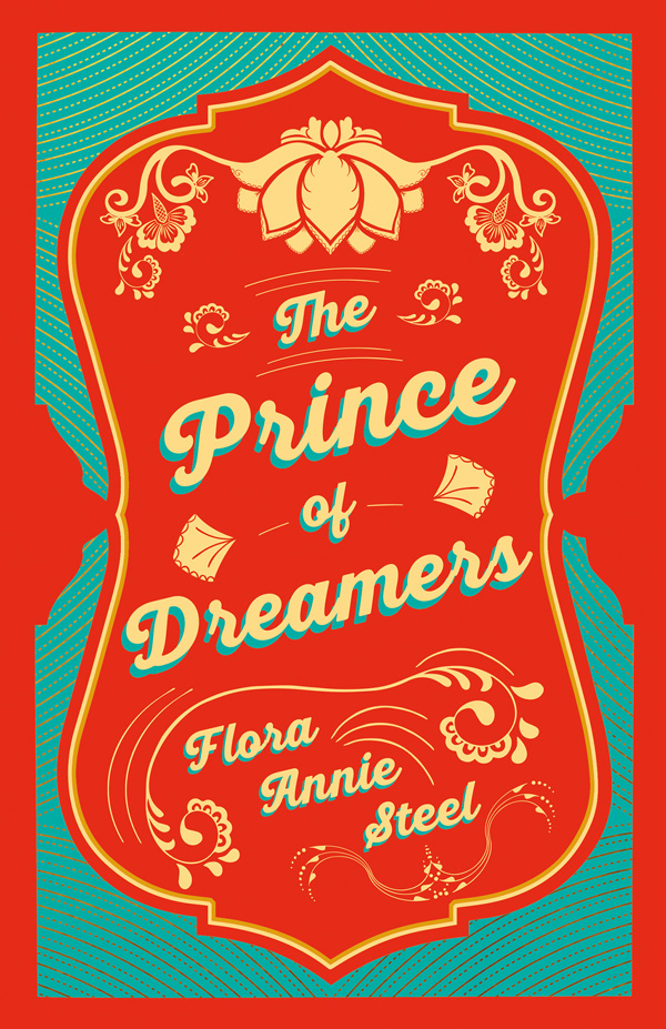 9781528714365 - A Prince of Dreamers  - Flora Annie Steel