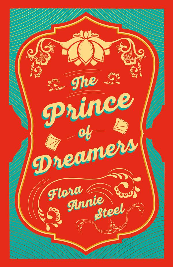 9781528714365 - A Prince of Dreamers  - FloraAnnie Steel