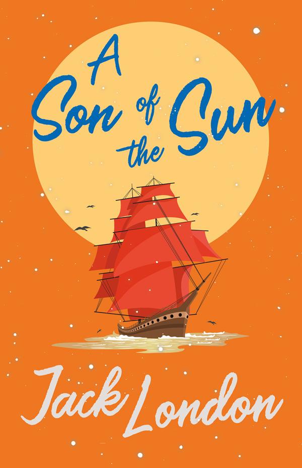 9781528712255 - A Son of the Sun - Jack London