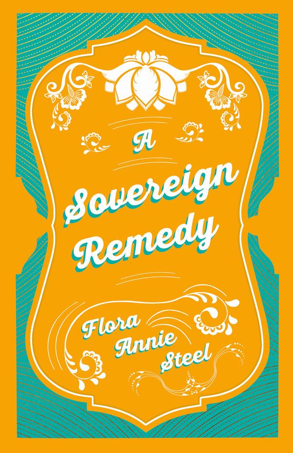 9781528714372 - A Sovereign Remedy - FloraAnnie Steel