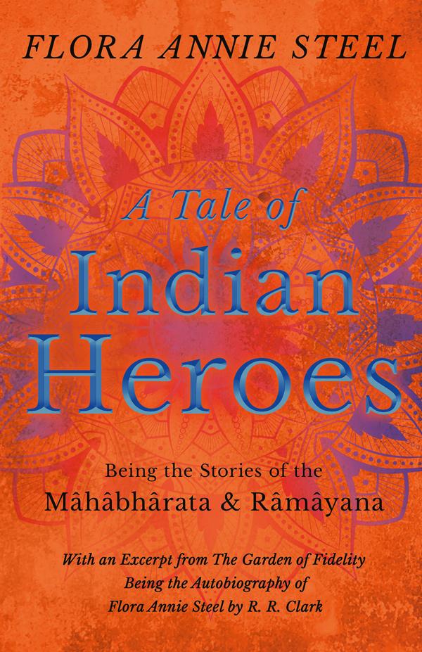 9781528716451 - A Tale of Indian Heroes - FloraAnnie Steel