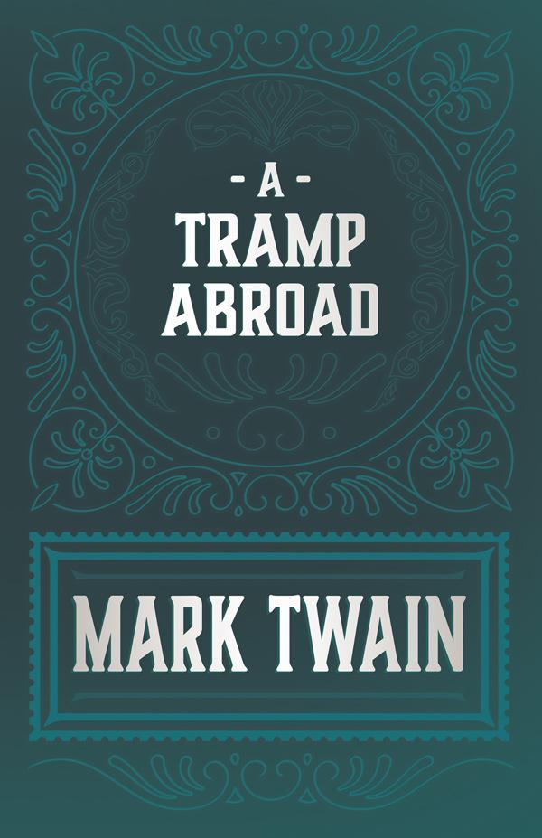 9781528718424 - A Tramp Abroad - Mark Twain