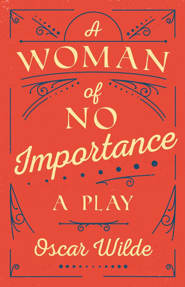 9781528718165 - A Woman of No Importance - Oscar Wilde