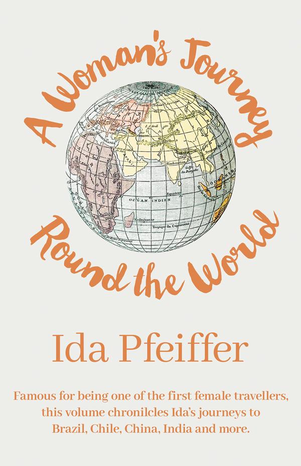 9781528718172 - A Woman's Journey Round the World - Ida Pfeiffer