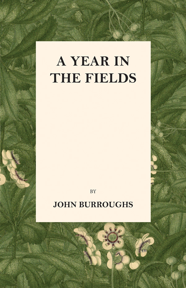 9781473335516 - A Year in the Fields - John Burroughs