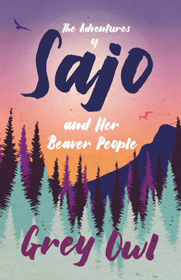 9781528715720 - The Adventures of Sajo and Her Beaver People - Grey Owl