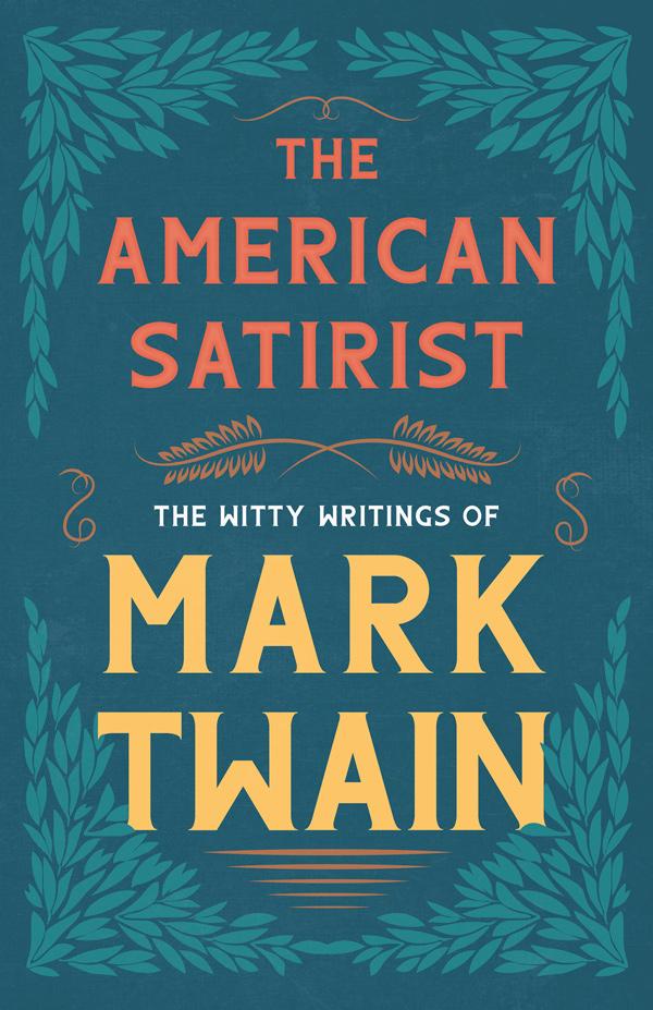 9781528718554 - The American Satirist - Mark Twain