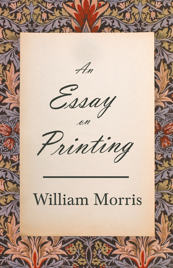 9781447470366 - An Essay on Printing - William Morris