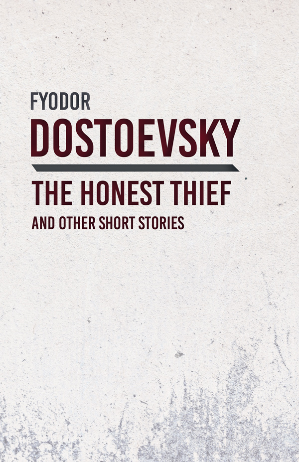 9781528708258 - An Honest Thief and Other Short Stories  - Fyodor Dostoevsky