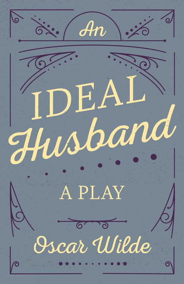 9781528718189 - An Ideal Husband - Oscar Wilde