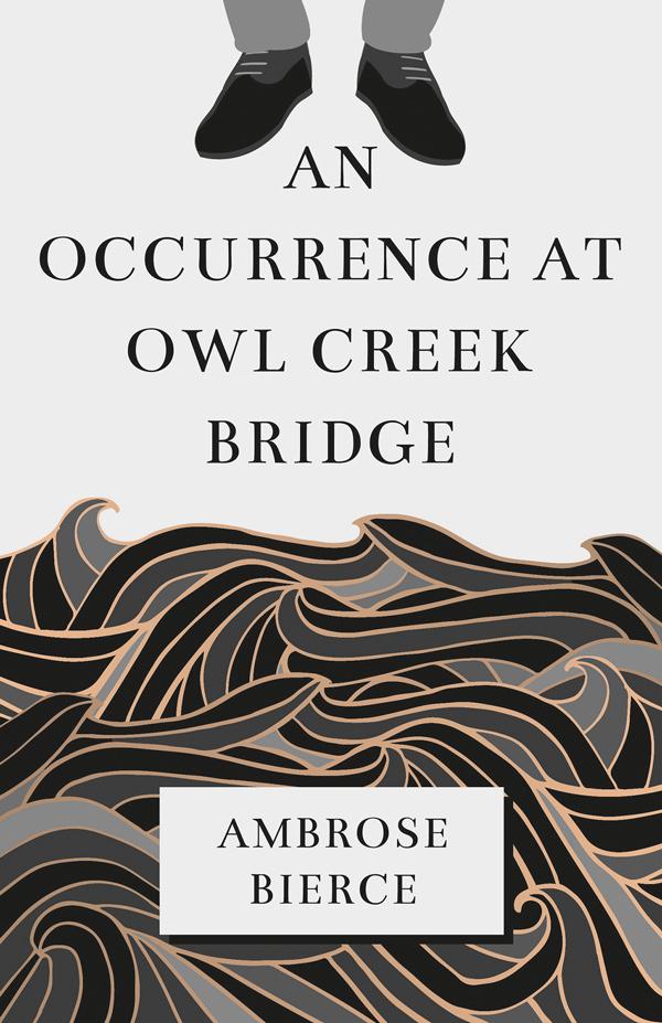 9781528705691 - An Occurrence at Owl Creek Bridge - Ambrose Bierce