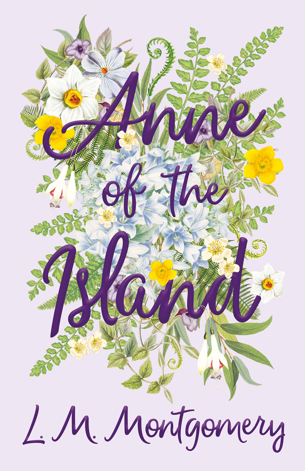 9781447403012 - Anne of the Island - L. M. Montgomery