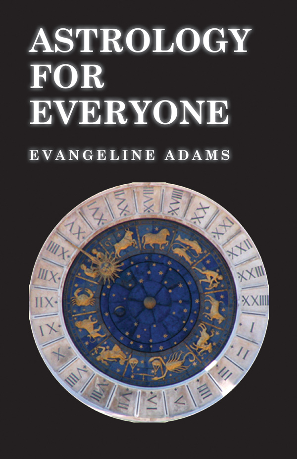 9781446528242 - Astrology for Everyone - Evangeline Adams