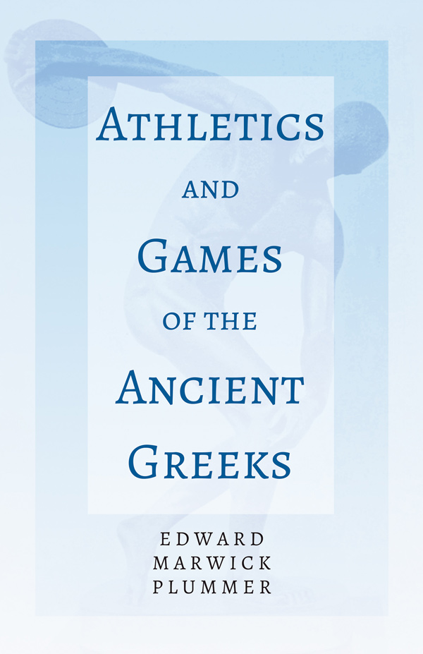 9781443768306 - Athletics and Games of the Ancient Greeks - EdwardMarwick Plummer