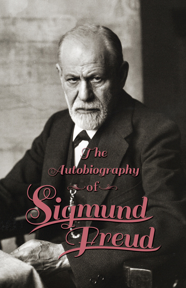 9781447425694 - The Autobiography of Sigmund Freud - Sigmund Freud