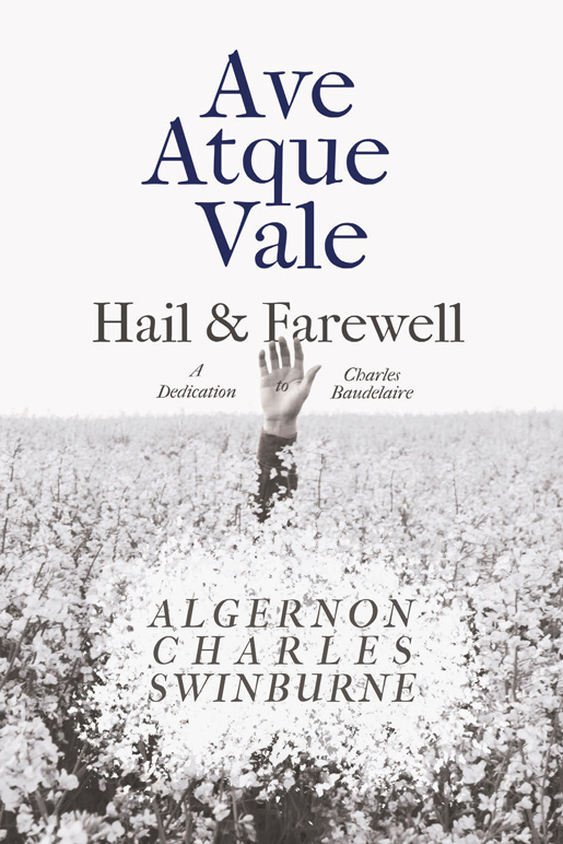 Ave Atque Vale – Hail and Farewell