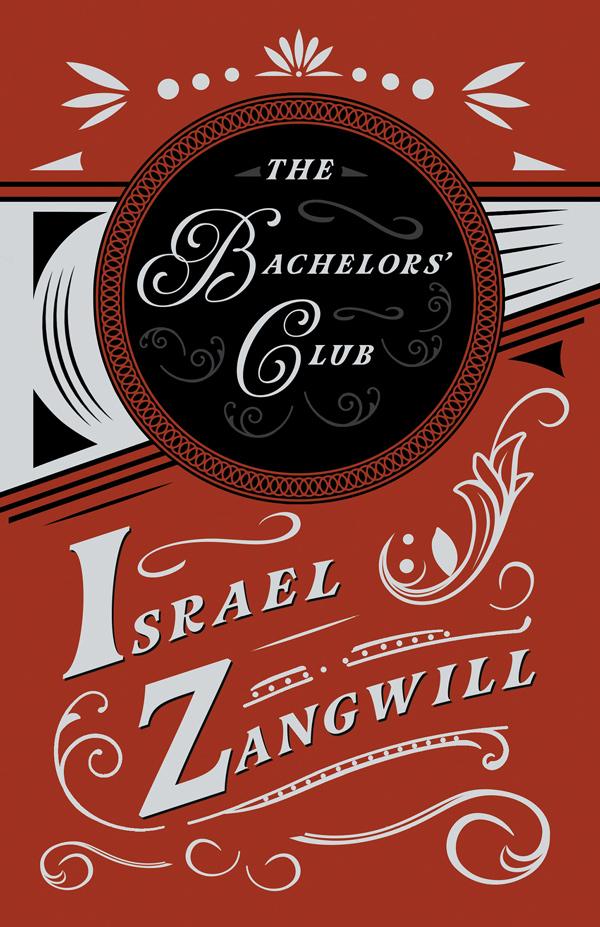 9781528715928 - The Bachelors' Club - Israel Zangwill