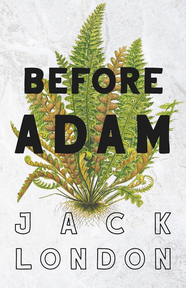 9781406719451 - Before Adam - Jack London