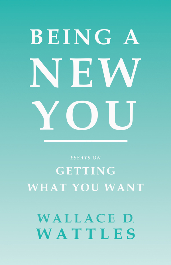 9781528716109 - Being a New You - WallaceD. Wattles