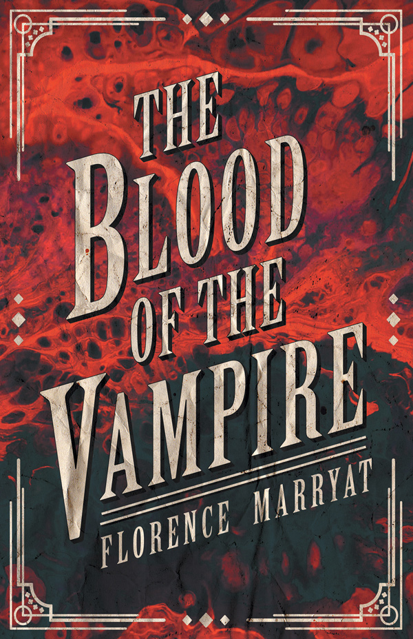 9781528710657 - The Blood of the Vampire - Florence Marryat