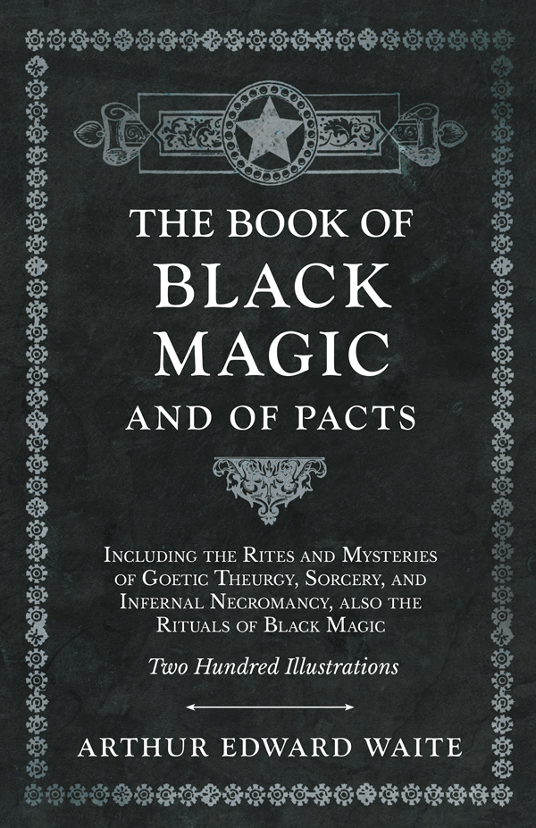 9781528709804 - The Book of Black Magic and of Pacts - ArthurEdward Waite
