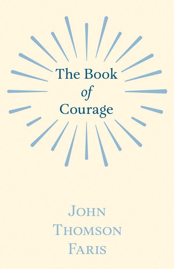 9781528713832 - The Book of Courage - John Thomson Faris