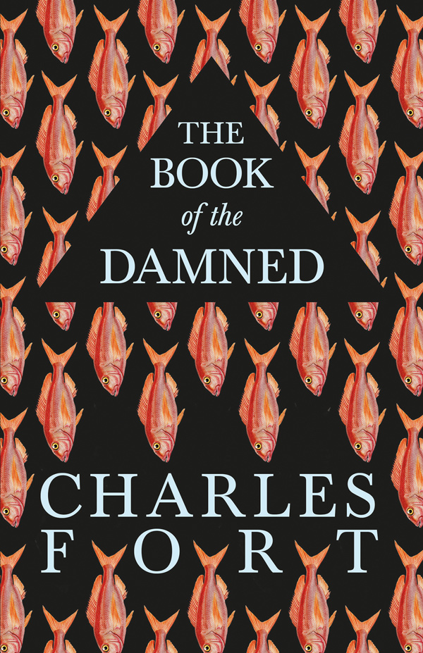 9781528718301 - The Book of the Damned - Charles Fort