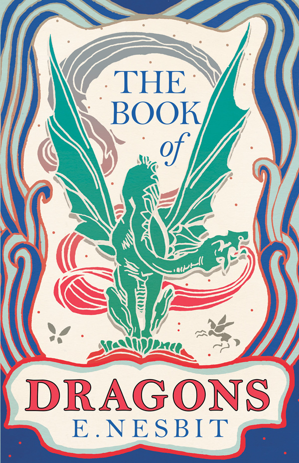 9781447402220 - The Book of Dragons - E. Nesbit