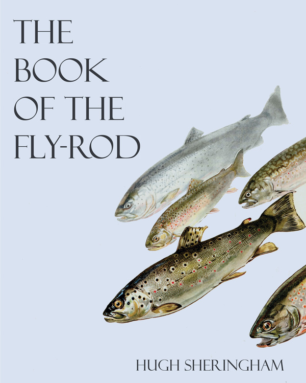 9781528702768 - The Book of the Fly-Rod - Hugh Sheringham