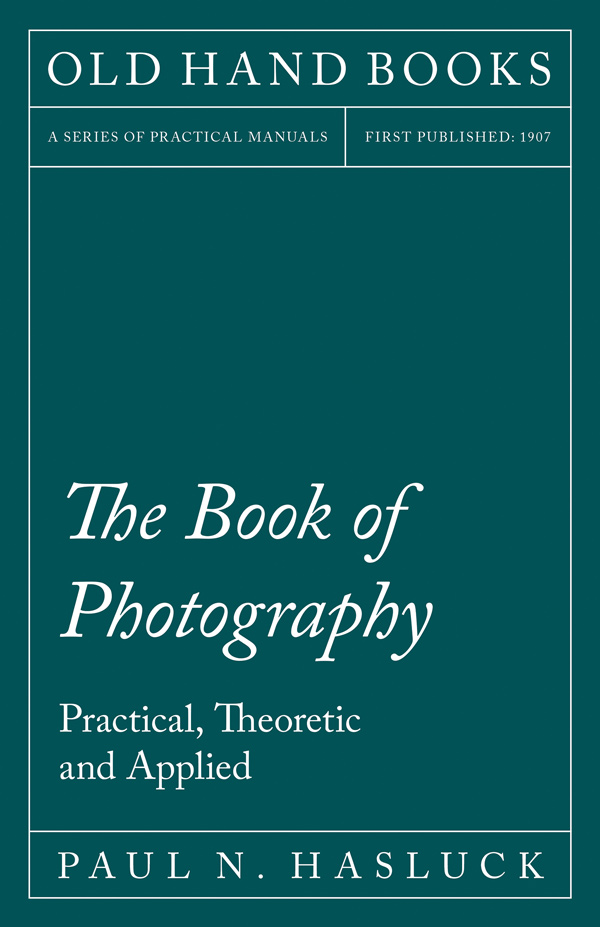 9781528702829 - The Book of Photography - Paul N. Hasluck
