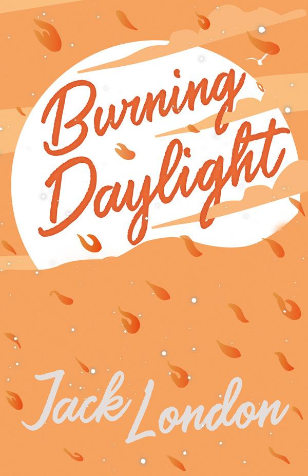 9781528712170 - Burning Daylight - Jack London