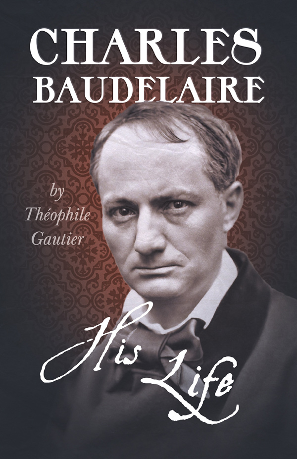 Charles Baudelaire – His Life