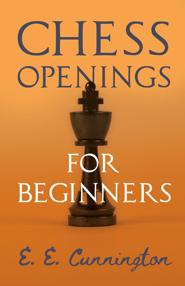 9781446507858 - Chess Openings For Beginners - E. E. Cunnington