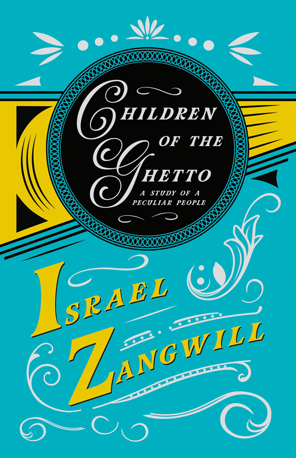 9781445556406 - Children Of The Ghetto - Israel Zangwill